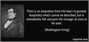 There is an emanation from the heart in genuine hospitality which ...