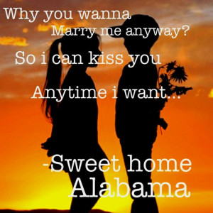This quote from Sweet Home Alabama, my favorite movie.