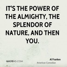 al-franken-al-franken-its-the-power-of-the-almighty-the-splendor-of ...