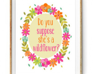 - Floral Wreath Print with Quote - Do you Suppose She's a Wildflower ...