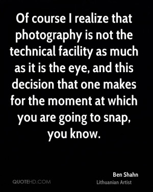 Ben Shahn Photography Quotes