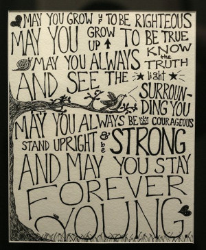 ... . May your wishes all come true (...) And may you stay forever young