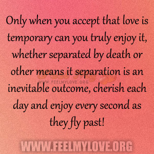 Only when you accept that love is temporary