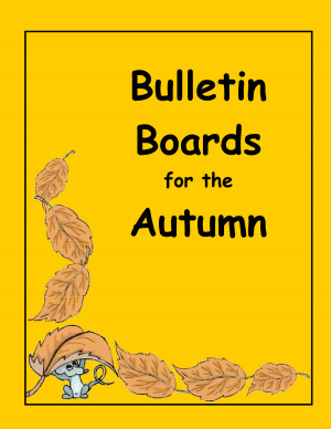 Fall Sayings For Bulletin Boards Bulletin boards for the autumn
