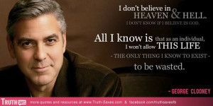 George Clooney's quote at Truth-Saves