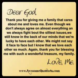 ... For Giving Me A Family That Cares About Me And Loves Me - God Quote