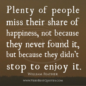 enjoying-life-quotes-happiness-quotes-slow-down-and-enjoy-life-quotes ...