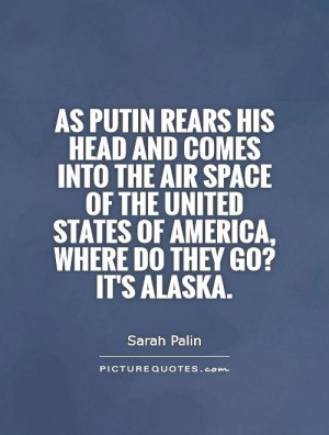 As Putin rears his head and comes into the air space of the United ...