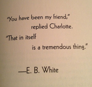 You have been my friend,' replied Charlotte. 'That in itself is a ...