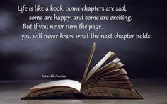 ... next chapter holds. http://makehappyhappen.com/ #quote #life #book #