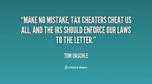 Make no mistake, tax cheaters cheat us all, and the IRS should enforce ...