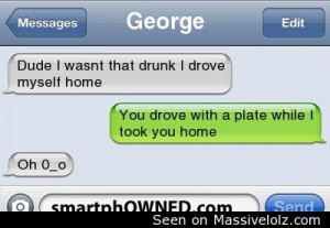 dude i wasnt that drunk