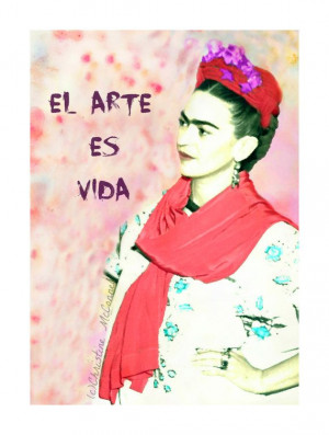 Frida Kahlo Quote Art Is Life Watercolour Style Print Mixed Media ...
