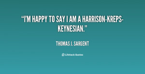 quote-Thomas-J.-Sargent-im-happy-to-say-i-am-a-138975_1.png