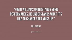 Robin Williams understands sonic performances. He understands what it ...