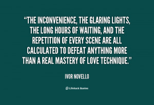 quote-Ivor-Novello-the-inconvenience-the-glaring-lights-the-long-77636 ...