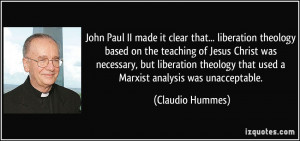 John Paul II made it clear that... liberation theology based on the ...