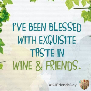 ... with exquisite taste in Wine & Friends! Truth!! Wine, humor, quotes