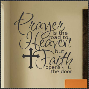 "Prayer Is The Road To Heaven But Faith Opens The Door "" ~ Religion ..."