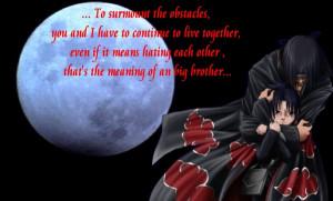 Itachi Quotes To Sasuke itachi sasuke Live together
