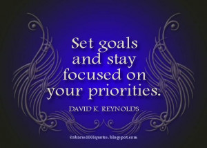 Set goals and stay focused on your priorities goal quote