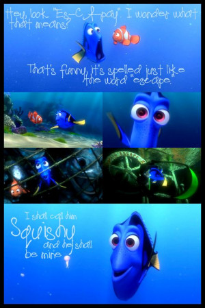 Love the quotes by Dory in Finding Nemo. Ellen DeGeneres did a super ...