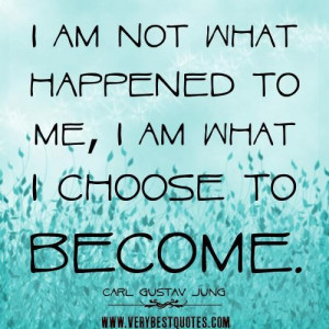 Positive quotes about me i am not what happened to me i am what i ...