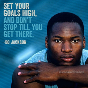 Quote by retired NFL and MLB player Bo Jackson (named the greatest ...