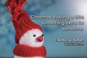 christmas-Christmas is doing a little something extra for someone.