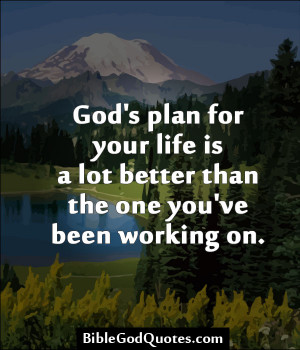 God's Plan For Your Life Is A Lot Better Than The One You've Been ...