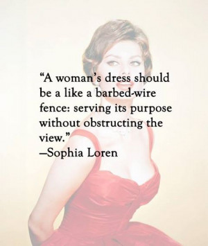 woman's dress should be like a barbed-wire fence, serving its ...