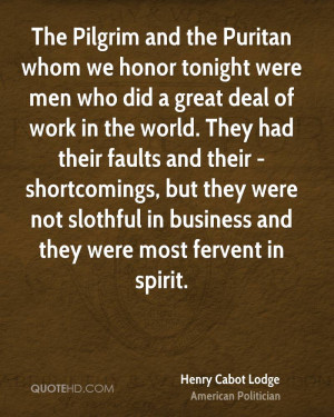 The Pilgrim and the Puritan whom we honor tonight were men who did a ...