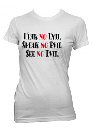 Womens-Funny-Sayings-T-Shirts-Hear-Speak-And-See-No-Evil-Ladies ...