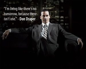 Don Draper - Advertising - Quotes - How to be Better