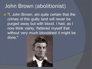 John Brown Abolitionist Quotes