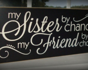 ... friend sign. Primitive sign. Custom sign. Sign sayings. Sister quote