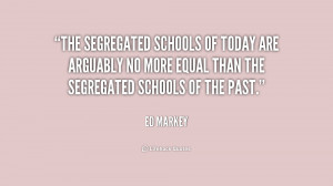 The segregated schools of today are arguably no more equal than the ...