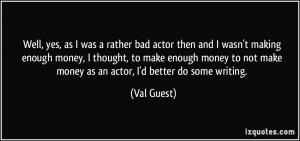 More Val Guest Quotes