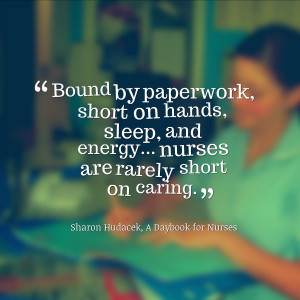 Bound by paperwork, short on hands, sleep, and energy... nurses are ...