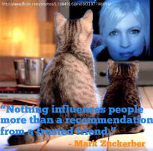"""... more than a recommendation from a trusted friend."""" - Mark Zuckerberg"""