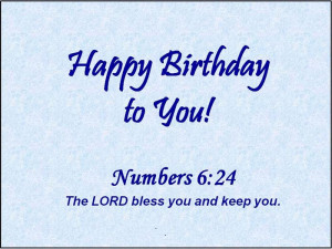 ... Birthday Is The Collection Of Top Christian Happy Birthday Wishes For
