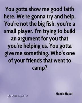 ... gotta give me something. Who's one of your friends that went to camp