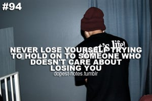 Never Lose Yourself Trying To Hold On To Someone Quotes About Losing A ...