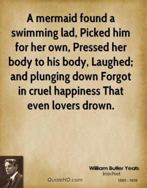 mermaid found a swimming lad, Picked him for her own, Pressed her ...