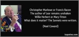 Christopher Marlowe or Francis Bacon The author of Lear remains ...