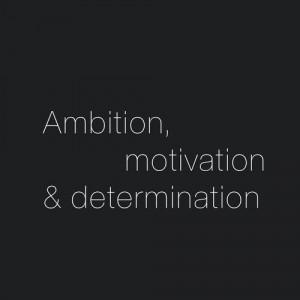 ambition, determination, motivation, quote