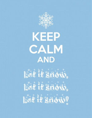 Related Pictures Keep Calm Let Snow Quote