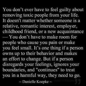 Toxic people - bye bye! Love this quote.