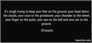 It's tough trying to keep your feet on the ground, your head above the ...