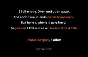 TAGS: Quotes. Fallen. Fallen Series. Daniel Grigori. Lauren Kate.